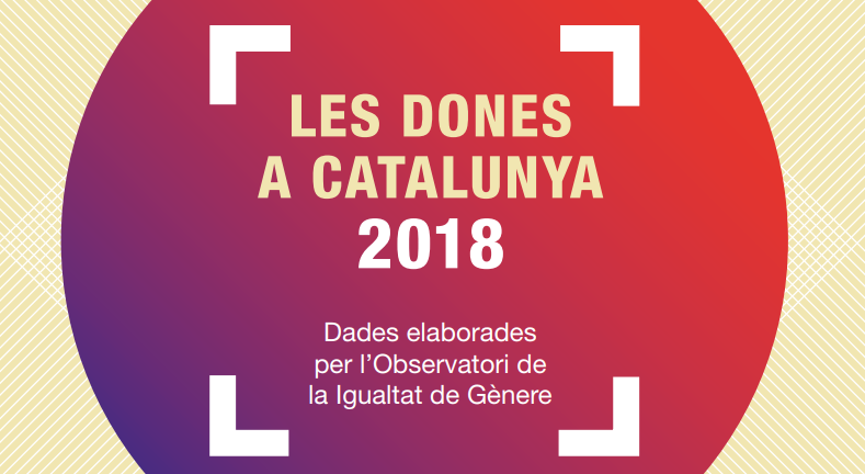 Informe les dones a Catalunya 2018